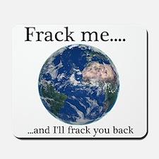 Frack Me and I'll frack you back front Mousepad