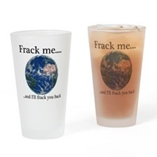 Frack Me and I'll frack you back front Drinking Gl