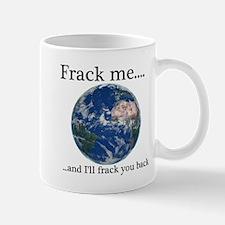 Frack Me and I'll frack you back front Small Mug