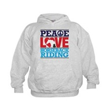 Peace Love and Horseback Riding Hoodie