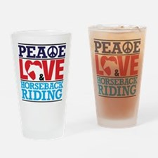 Peace Love and Horseback Riding Drinking Glass