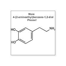 More 4-(2-aminoethyl)benzene-1,2-diol {dopamine} S
