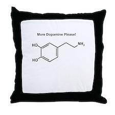 More Dopamine Please! Throw Pillow