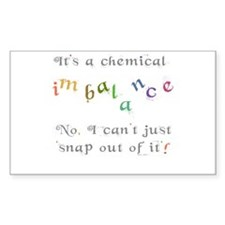 Chemical imbalance - cant snap out of it! Decal
