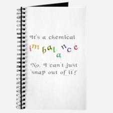 Chemical imbalance - cant snap out of it! Journal