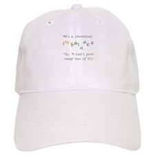 Chemical imbalance - cant snap out of it! Baseball Cap