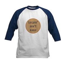 larpin aint easy kids baseball jersey t-shirt