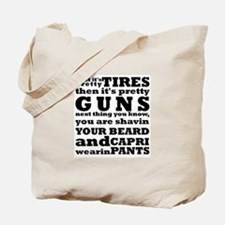 Next thing you know... Tote Bag