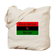 African-American by Marriage Tote Bag