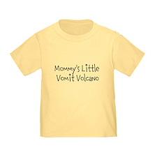 Mommys Little Vomit Volcano T-Shirt