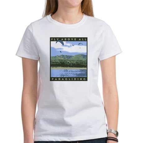 Fly Above All Paragliding Womens T-Shirt