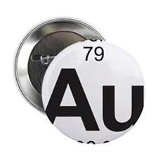 "Element 79 - Au (gold) - Full 2.25"" Button"