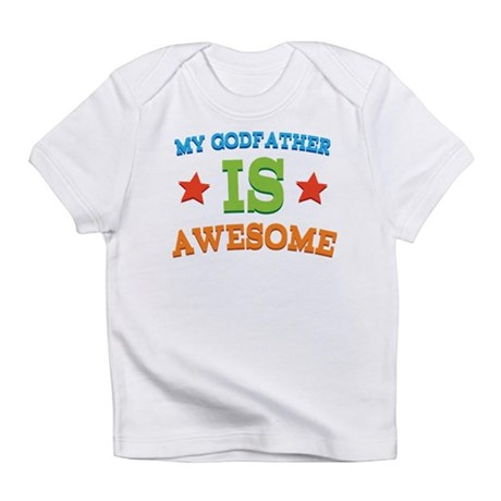 My Godfather Is Awesome Infant T-Shirt