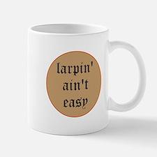 larpin aint easy mug