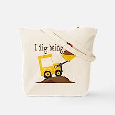 I Dig Being 3 Tote Bag