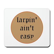 larpin aint easy mousepad