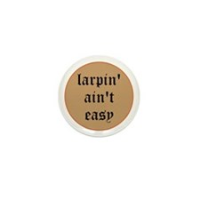 larpin aint easy mini button (10pk)