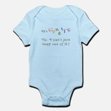 Its genetic - cant snap out of it! Body Suit