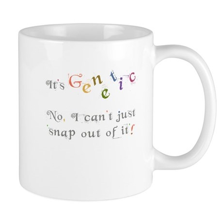 Its genetic - cant snap out of it! Small Mug