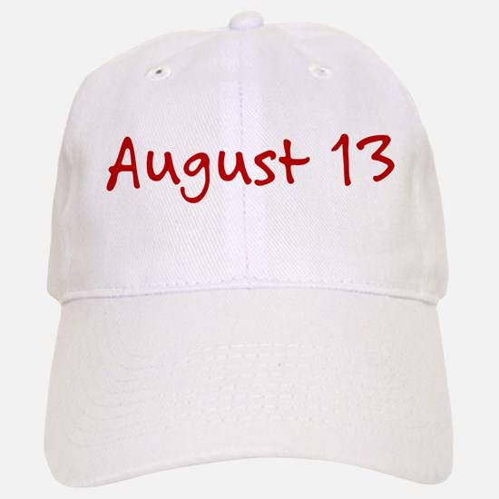 August 13 Baseball Baseball Cap