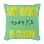 Ghost Hunting Season Woven Throw Pillow