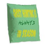Ghost Hunting Season Burlap Throw Pillow