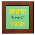 Ghost Hunting Season Framed Tile