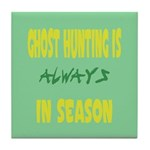 Ghost Hunting Season Tile Coaster