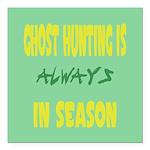 Ghost Hunting Season Square Car Magnet 3