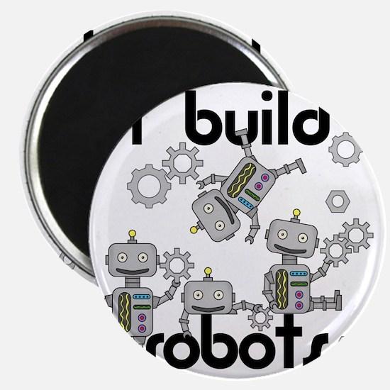 I Build Robots Magnet