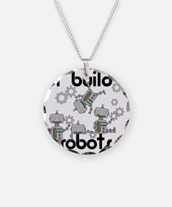 I Build Robots Necklace