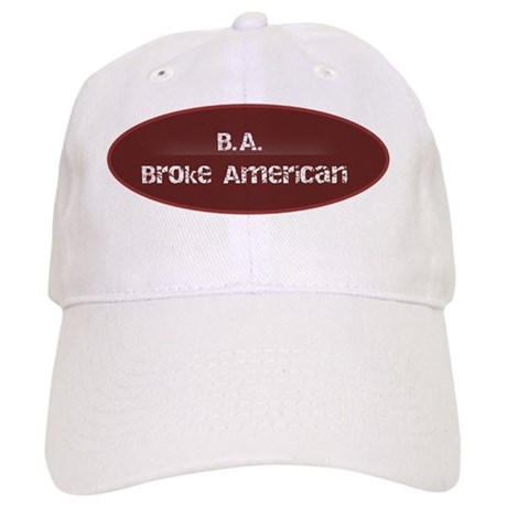 B.A. Broke American Cap