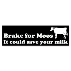 Brake for Moos Bumper Bumper Sticker