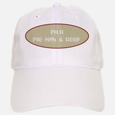 PH.D. Pile High & Deep Baseball Baseball Cap