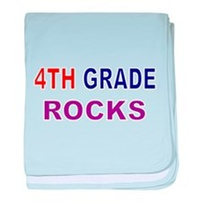 4TH GRADE ROCKS baby blanket