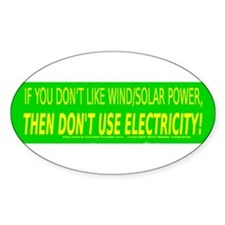 If you dont like wind solar power, then dont use S