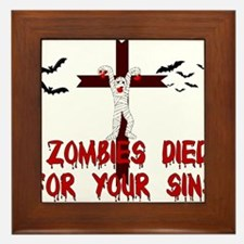 Zombies Died For Your Sins Framed Tile