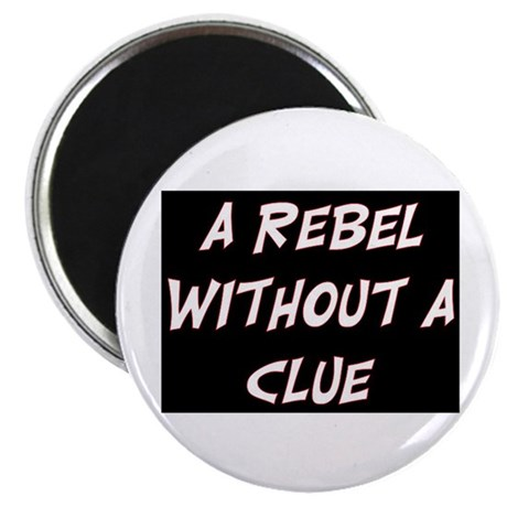 """REBEL WITHOUT A CLUE 2.25"""" Magnet (10 pack)"""