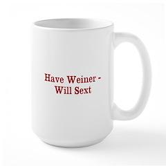 Have Weiner - Will Sext Mug