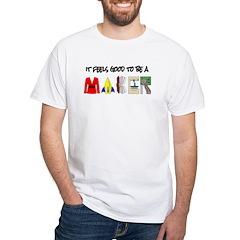 It feels good to be a MAKER-lt T-Shirt