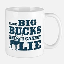 I like BIG Bucks and I can not lie! Small Small Mug