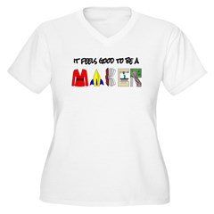 It feels good to be a MAKER-lt Plus Size T-Shirt