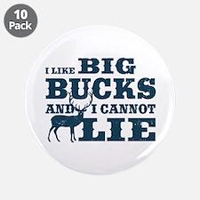"I like BIG Bucks and I can not lie! 3.5"" Button (1"