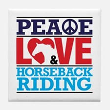 Peace Love and Horseback Riding Tile Coaster