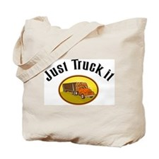 Just Truck It Tote Bag