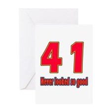 41 Never Looked So Good Greeting Card