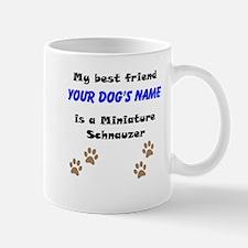 Custom Miniature Schnauzer Best Friend Mug