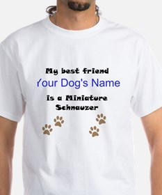 Custom Miniature Schnauzer Best Friend T-Shirt
