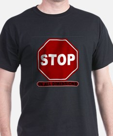 Stop: In All Dimensions T-Shirt