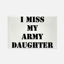 I Miss My Army Daughter Rectangle Magnet (10 pack)